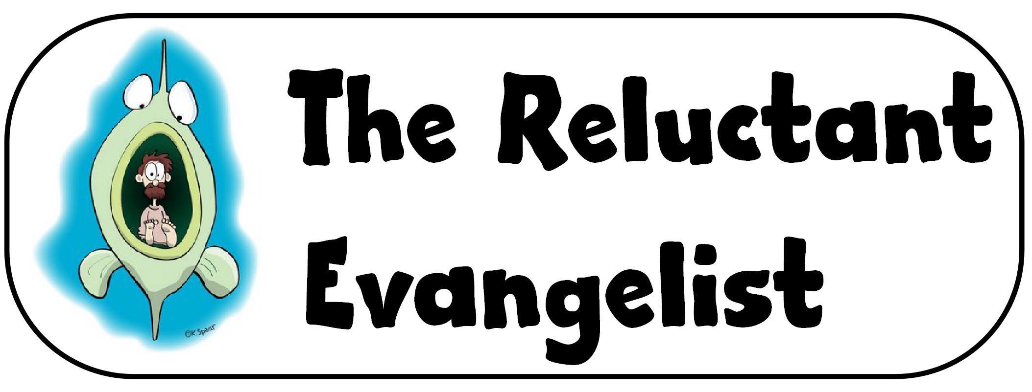 reluctant evangelist